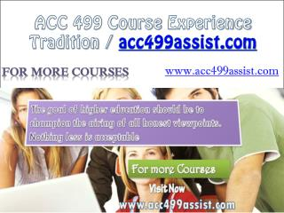 ACC 499 Course Experience Tradition / acc499assist.com