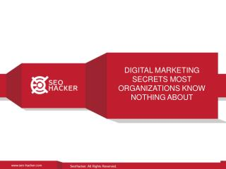 Digital marketing secrets most organizations know nothing about