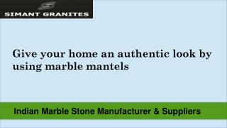 Benefits of using marble mantels