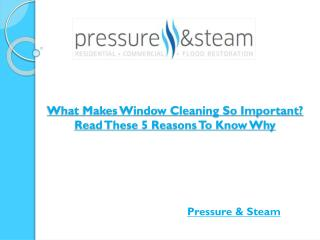 What Makes Window Cleaning So Important? Read These 5 Reasons To Know Why