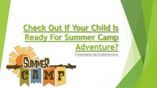 Check Out If Your Child Is Ready For Summer Camp Adventure?
