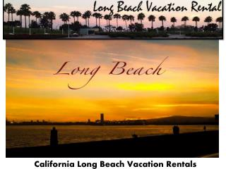 Vacation rentals in long beach CA