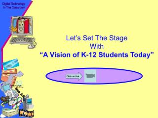 "Let's Set The Stage  With ""A Vision of K-12 Students Today"""