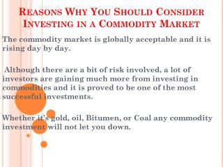 Reasons Why You Should Consider Investing in a Commodity Market