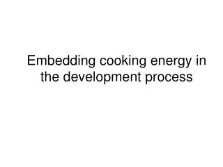 Embedding cooking energy in the development process