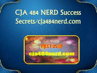 CJA 484 NERD Success Secrets/cja484nerd.com