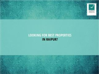 Looking For Looking For Best Properties in Raipur