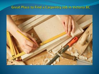 Great Place to Find a Carpentry Job in Victoria BC