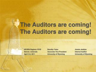 The Auditors are coming!  The Auditors are coming!