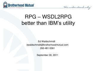 RPG – WSDL2RPG better than IBM's utility