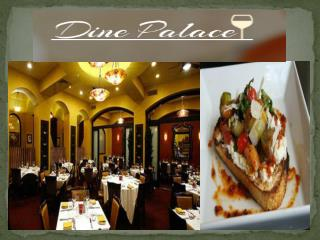 Finding Luscious Italian Food and Restaurant- Dine Palace