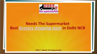 Needs The Supermarket - Best Grocery shopping store in Delhi NCR