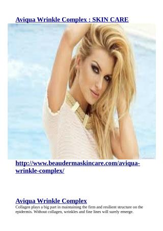 http://www.beaudermaskincare.com/aviqua-wrinkle-complex/