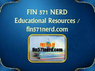 FIN 571 NERD Educational Resources - fin571nerd.com