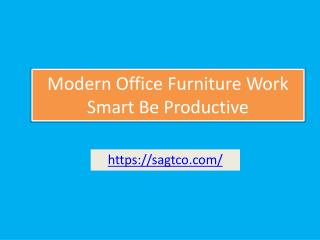 Modern Office Furniture Work Smart Be Productive