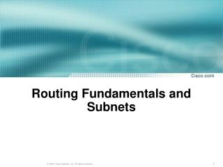 Routing Fundamentals and Subnets