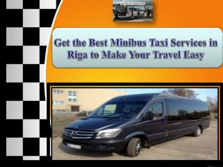 Get the Best Minibus Taxi Services in Riga to Make your Travel Easy