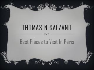 Thomas N Salzano - Best Places to Visit In Paris