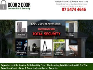 Enjoy Incredible Service & Reliability From The Leading Mobile Locksmith On The Sunshine Coast - Door 2 Door Locksmith a