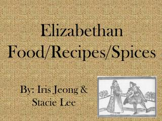 Elizabethan Food/Recipes/Spices