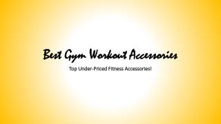 Best Gym Workout Accessories