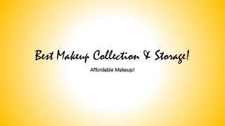 Best Makeup Collection & Storage!