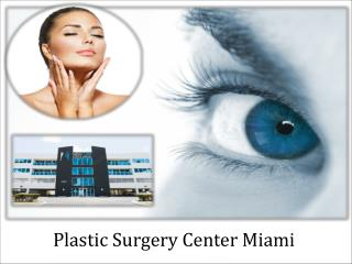 Plastic Surgery Center Miami