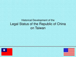 Historical Development of the Legal Status of the Republic of China  on Taiwan