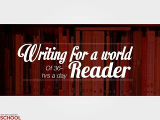 Writing for a world of 36 hrs a day reader (public)