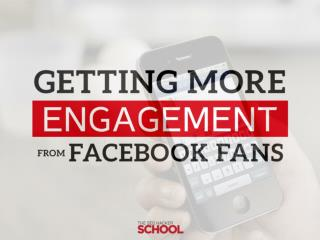 Getting more engagement on facebook fans insider