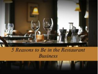 5 reasons to be in the restaurant business