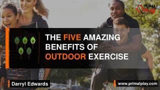 Primal Play - Five Benefits of Outdoor & Green Exercise