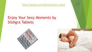 Enjoy Your Sexual Life with Full Confidence by Sildigra Medication