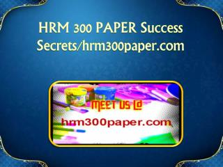 HRM 300 PAPER Success Secrets/hrm300paper.com