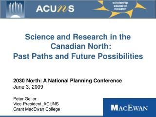 Science and Research in the Canadian North:   Past Paths and Future Possibilities