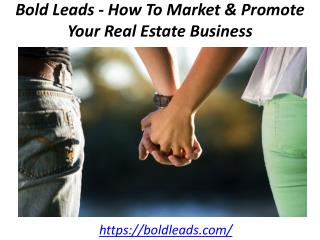 Bold Leads - How To Market & Promote Your Real Estate Business
