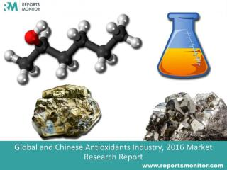 Antioxidants Industry, Market Research Report and Forecast