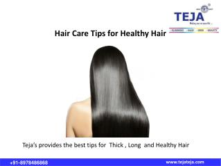 Hair Care Tips for Healthy Hair at Teja's