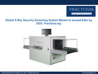 X-Ray Security Screening System Market in Commercial Sector witness 5.2% growth up to 2023