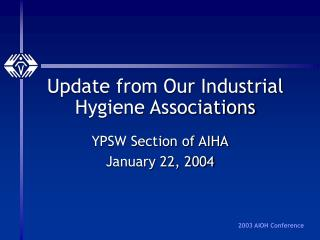 Update from Our Industrial Hygiene Associations