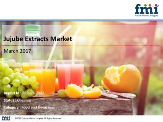 FMI Releases New Report on the Jujube Extracts Market 2017-2027