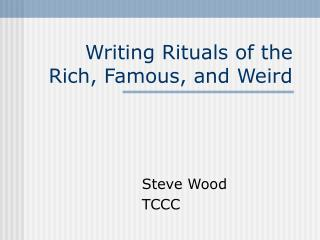 Writing Rituals of the Rich, Famous, and Weird
