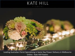 Leading Australian Florist Specialising in Same Day Flower Delivery in Melbourne Online - Kate Hill Flowers