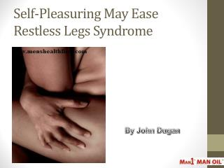 Self-Pleasuring May Ease Restless Legs Syndrome