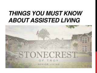 Things you Must Know about Assisted Living