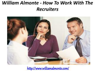 William Almonte - How To Work With The Recruiters