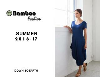 Down to Earth is a new brand that specialises in bamboo,linen,natural fibre clothing