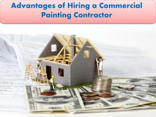Advantages of Hiring a Commercial Painting Contractor