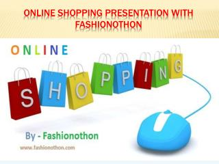 Online shopping presentation with fashionothon