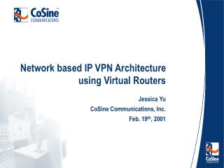Network based IP VPN Architecture using Virtual Routers